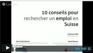 Visionnez la Web conférence, 10 conseils pour rechercher un emploi en Suisse