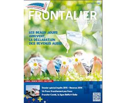 Le nouveau numéro du Frontalier Magazine et son spécial « impôts »