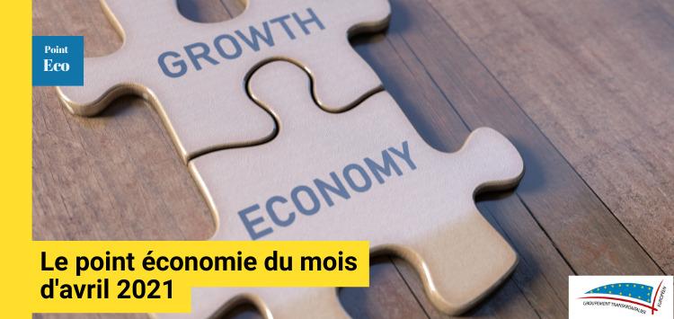 Le point économique du mois d'avril 2021